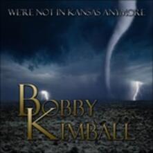 We're Not in Kansas - Vinile LP di Bobby Kimball