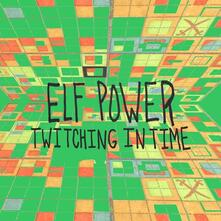 Twitching in Time - Vinile LP di Elf Power