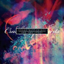 Are You Free? - Vinile LP di Crash City Saints