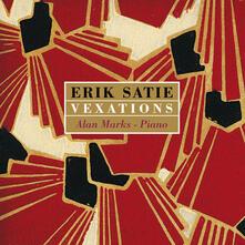 Vexations - Vinile LP di Erik Satie,Alan Marks