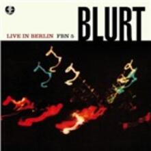 Live in Berlin - Vinile 10'' di Blurt