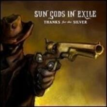 Thanks for the Silver (180 gr. - Limited Edition) - Vinile LP di Sun Gods in Exile