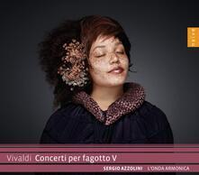 Concerti per fagotto vol.5 - CD Audio di Antonio Vivaldi