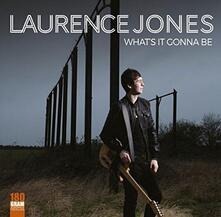 What's it Gonna be - Vinile LP di Laurence Jones