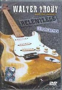 Walter Trout. Relentless. The Concert - DVD
