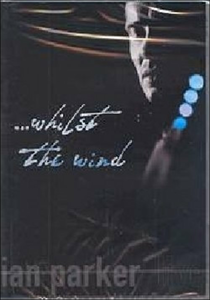 Film Ian Parker ...Whilst The Wind