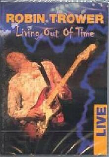 Robin Trower. Living Out Of Time. Live - DVD