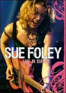 Sue Foley. Live in Europe - DVD