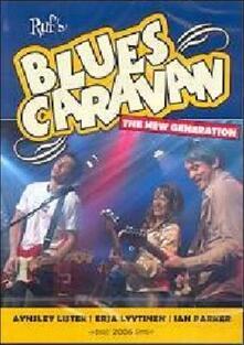 Ruf's Blues Caravan. 2006. The New Generation - DVD