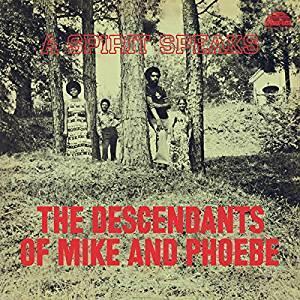 A Spirit Speaks - Vinile LP di Descendants of Mike and Phoebe