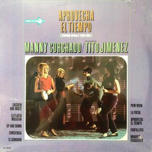 Aprovecha el tiempo - Vinile LP di Manny Corchado,Tito Jimenez
