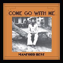 Come Go with Me - Vinile LP di Manford Best