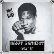 Happy Birthday to U - Vinile LP di Steve Black