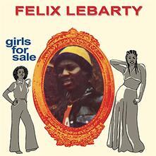 Girls for Sale - Vinile LP di Felix Lebarty
