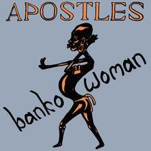 Banko Woman - Vinile LP di Apostles