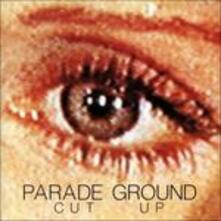 Cut up (Reissue) - Vinile LP di Parade Ground