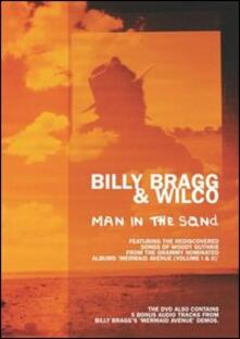 Billy Bragg & Wilco. Man in the Sand (DVD) - DVD di Wilco,Billy Bragg