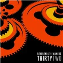 Thirtytwo - Vinile LP di Reverend and the Makers