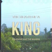 Death Of A King - Vinile LP di Reverend and the Makers