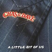 A Little Bit of Us - Vinile LP di Chas & Dave