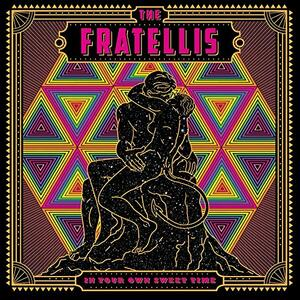 In Your Own Sweet Time - Vinile LP di Fratellis