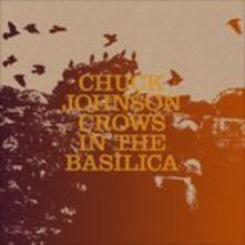 Crows in the Basilica - Vinile LP di Chuck Johnson