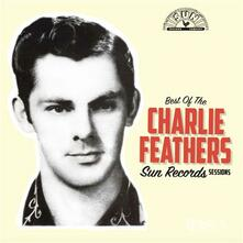 Best of the Sun Records - Vinile LP di Charlie Feathers