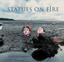 Living in Darkness - Vinile LP di Statues on Fire