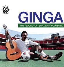 Ginga. Sound Of Brazilian Football - CD Audio
