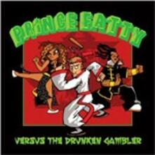 Versus the Drunken Gambler - CD Audio di Prince Fatty