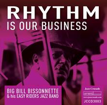 Rhythm Is Our Business - CD Audio di Big Bill Bissonnette