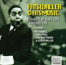 A Tribute to Geoff Cole & His Hot Five - CD Audio di Fats Waller