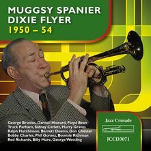 Dixie Flyer 1950-1954 - CD Audio di Muggsy Spanier