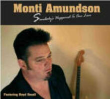 Somebody's Happened to Our Love - CD Audio di Monti Amundson