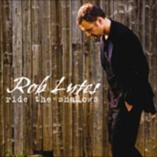 Ride the Shadows - CD Audio di Rob Lutes