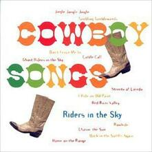 Cowboy Songs - CD Audio di Riders in the Sky