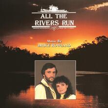 All The Rivers Run (Colonna Sonora) - CD Audio di Bruce Rowland