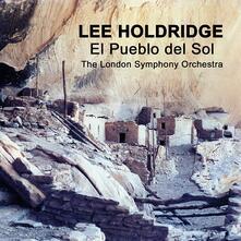El pueblo del sol - CD Audio di Lee Holdridge
