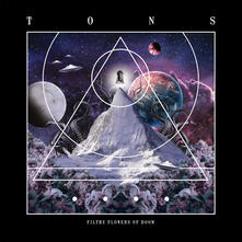 Filthy Flowers of Doom - CD Audio di Tons