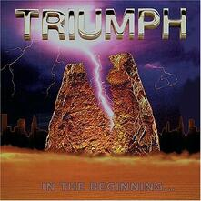 In the Beginning - CD Audio di Triumph