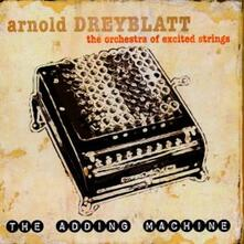 Adding Machine - CD Audio di Arnold Dreyblatt