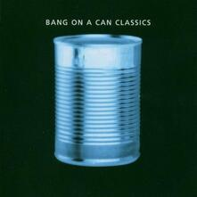 Classics - CD Audio di Bang on a Can