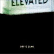 Elevated - CD Audio di David Lang