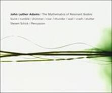 The Mathematics of Resonant Bodies - CD Audio di John Luther Adams