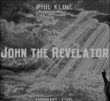 John the Revelator - CD Audio di Phil Kline
