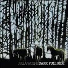 Dark Full Ride - CD Audio di Julia Wolfe