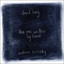 This Was Written By Hand - Memory Pieces - CD Audio di David Lang