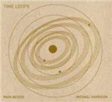 Time Loops, Just Ancient Loops, Raga Prelude I (Digipack) - CD Audio di Michael Harrison