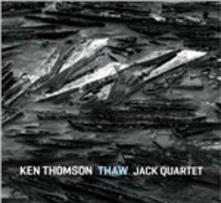 Thaw - CD Audio di Jack Quartet,Ken Thomson