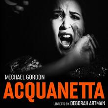 Acquanetta (Trascrizione per ensemble da camera) - CD Audio di Michael Gordon